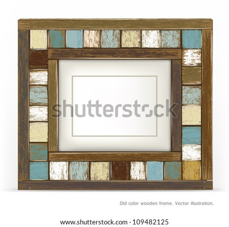 Old color wooden frame. vector illustration. - stock vector