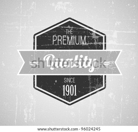 Old dark retro vintage grunge label - premium quality. black and white version - stock vector