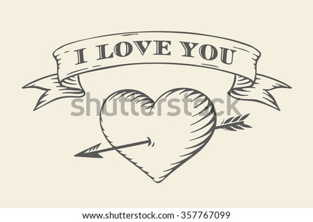Old ribbon with message I love you, heart and arrow in vintage style engraving on a beige background. Greeting card for Valentine's Day. Hand drawn. Vector illustration - stock vector