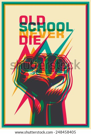 Old school poster with fist. Vector illustration. - stock vector