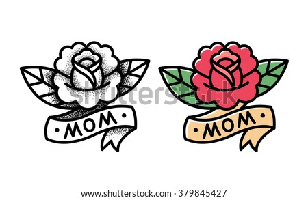 Old School Rose Tattoo With Ribbon And Word Mom Two Variants Traditional Black Dot