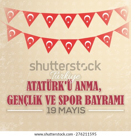 """Old Style Republic of Turkey Celebration Card and Greeting Message Poster, Hanging Flags and Grunge Background, Badges - English """"Commemoration of Ataturk, Youth and Sports Day, May 19"""" - stock vector"""