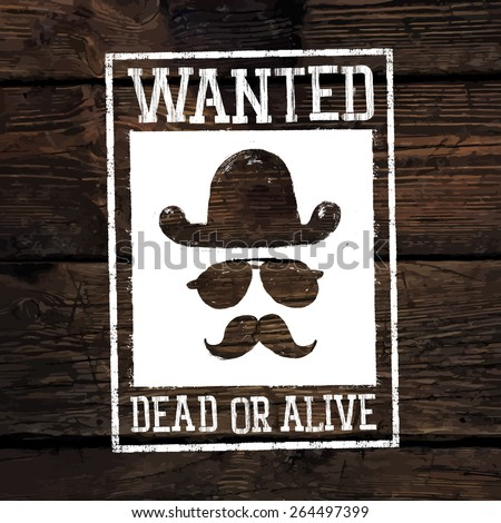 """Old styled wild west poster """"Wanted dead or alive..."""". On wooden wall texture - stock vector"""