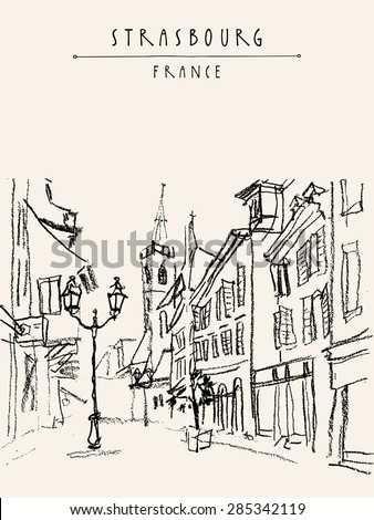 Old town center of Strasbourg, Bas Rhin, France. Street, historical buildings, church, shops, lights. Bold freehand drawing with black charcoal on paper. Travel sketch vector postcard design template
