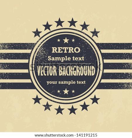 Old vector design - retro label on grunge background - stock vector