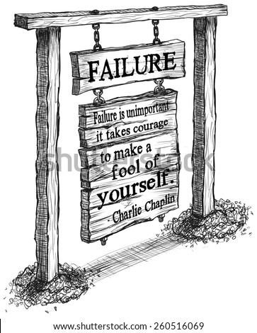 Old Vintage Wooden Sign Two Post Failure Charlie Chaplin quote Sketch Line Art Illustration Vector - stock vector