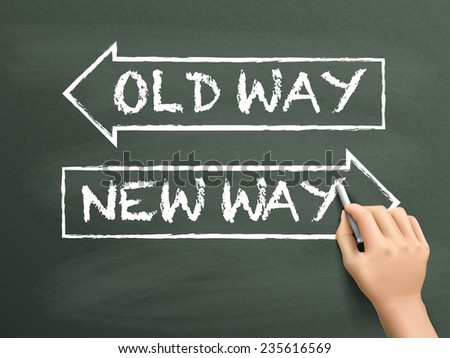 old way or new way written by hand isolated on blackboard