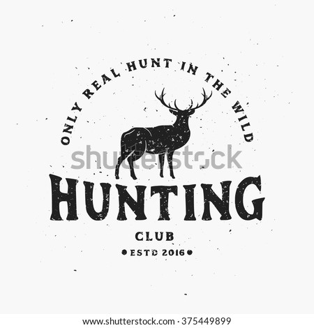 Only Real Hunt in Wild. Vintage Hunting Club Emblem or Label with Deer. Vector Illustration for your club, label, t-shirt, apparel etc. - stock vector
