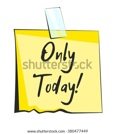 Only today paper sticky note. Retro reminder sticker