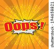 Oops ! - comic speech bubble cartoon  - stock