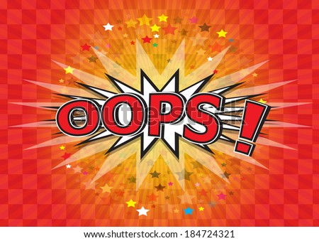 Oops ! - comic speech bubble cartoon  - stock vector