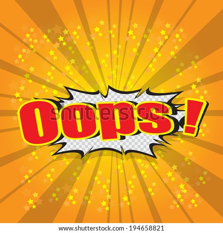 Oops ! - comic speech bubble cartoon  - stock vector