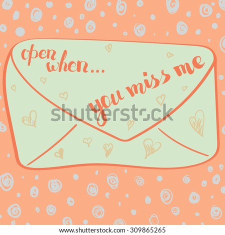 open when you miss me. hand drawn lettering. - stock vector