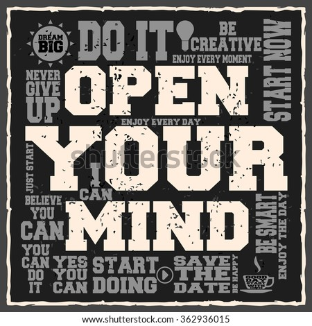 Open your mind. Creative motivation background. Grunge and retro design. Inspirational motivational quote. Calligraphic And Typographic. Retro color.