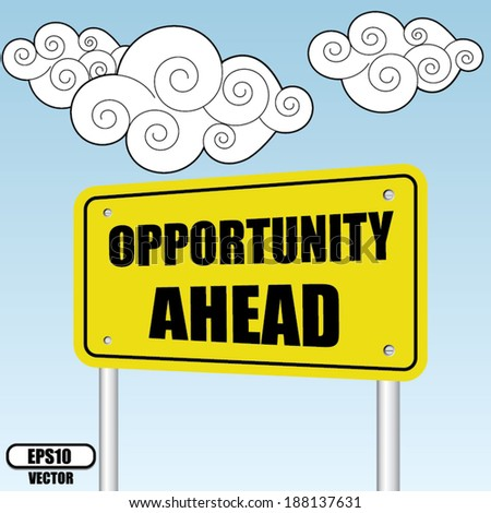 Opportunity ahead sign on bluesky with cloud - Vector illustration. - stock vector