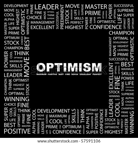OPTIMISM. Word collage on black background. Illustration with different association terms.