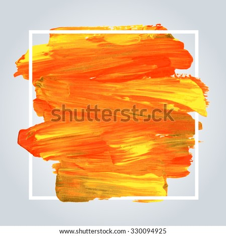 Orange acrylic brush stroke background with white frame. Hand painted texture, vector illustration. - stock vector