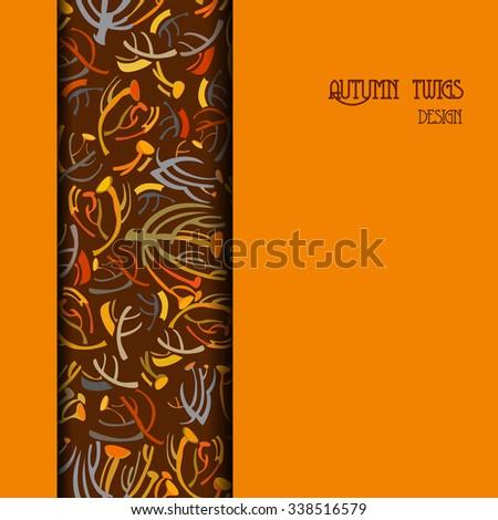 Orange brown vertical autumn border design. Vertical strip of twigs pattern background. Text place. Vector illustration. - stock vector