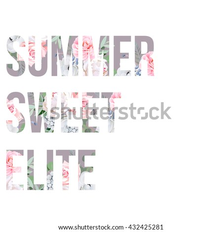 Orchids, roses, peony and camellia vector text objects. Summer, sweet and elite. Typographic design artwork.  - stock vector