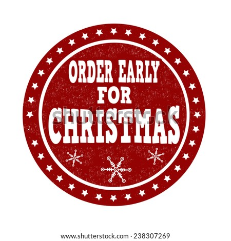 Order early for christmas grunge rubber stamp on white background