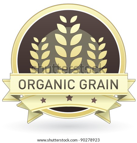 Organic grain food label, badge or seal with brown and tan color and wheat or grain emblem in vector style
