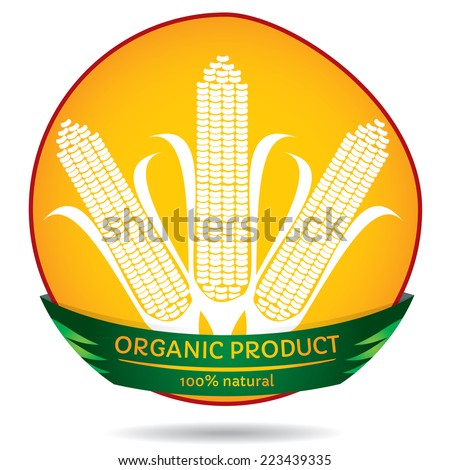 Organic plants, agricultural concept, maize label illustration - stock vector