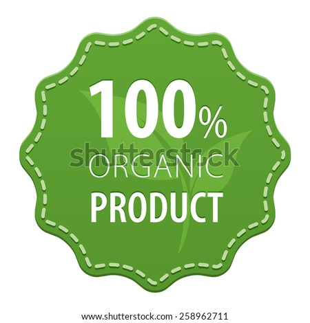 Organic Product 100 percent green label with a seam icon isolated on white background. Healthy foods. illustration - stock vector