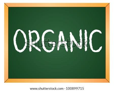 organic word written on chalkboard - stock vector