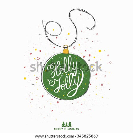 Original handwritten Xmas lettering vector. Holly Jolly - fun design element type over decoration. Christmas art design. Great design element for congratulation or greeting cards and posters.