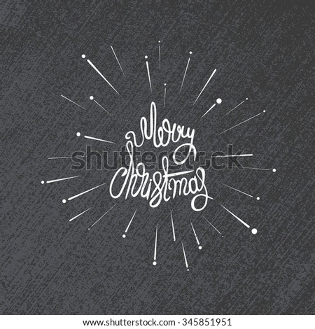Original handwritten Xmas lettering vector. Merry Christmas - quote with sunbursts. Christmas art grunge design. Great design element for congratulation or greeting cards and banners or posters. - stock vector
