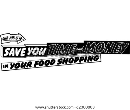 Our Job Is To Save You Time And Money - Ad Banner - Retro Clipart - stock vector