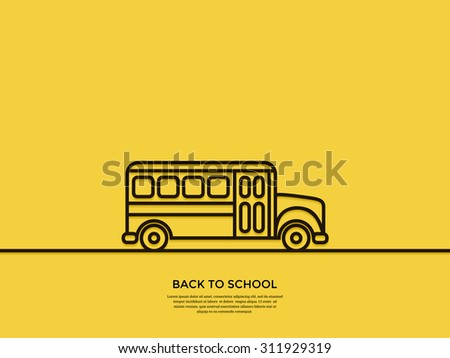 Outline school bus. Side view. Back to school concept. Minimal abstract background. Vector illustration.  - stock vector