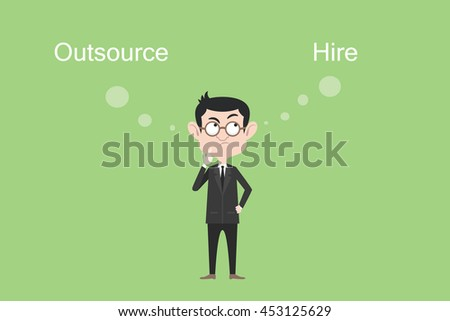 outsource or hire concept businessman confuse and think vector graphic illustration - stock vector