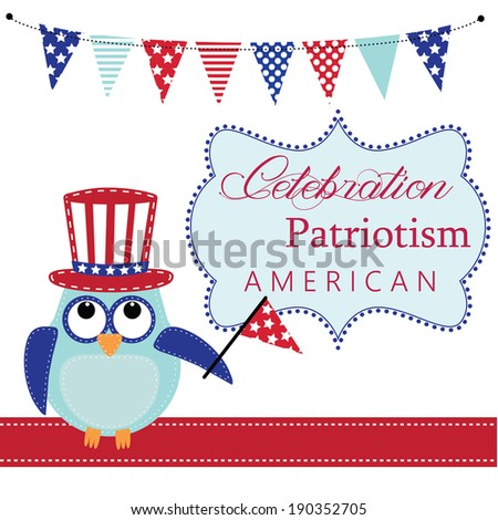 Owl wearing patriotic uncle sams hat holding a flag with patriotic bunting or banners and frame, layout for scrapbooking or card, vector format - stock vector