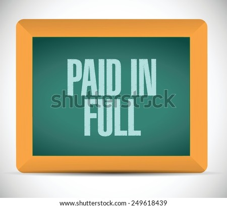 paid in full board sign illustration design over a white background - stock vector