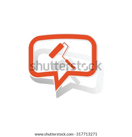 Paint roller message sticker, orange chat bubble with image inside, on white background - stock vector