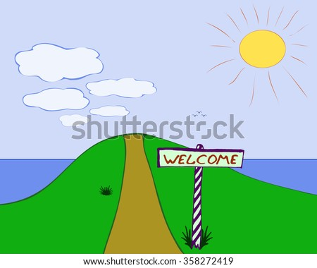 """Painted cartoon landscape with road to the sea and a sign that says """"Welcome"""" - stock vector"""