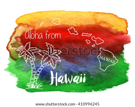 Palm tree and Hawaii map. Aloha from Hawaii on abstract hand painted watercolor blot. Orange, red, blue and green banner, flyer. Vector template. Tropical, summer graphic design for woman t shirt. - stock vector
