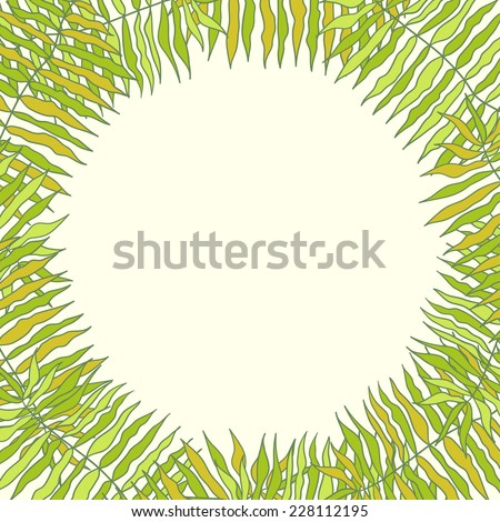 Palm tree leaves with a place for your text. Tropical frame. - stock vector