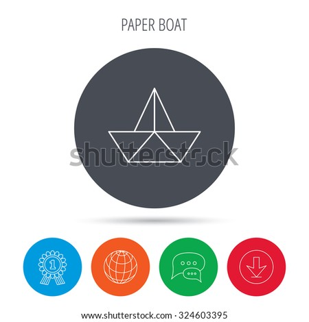 Paper boat icon. Origami ship sign. Sailing symbol. Globe, download and speech bubble buttons. Winner award symbol. Vector