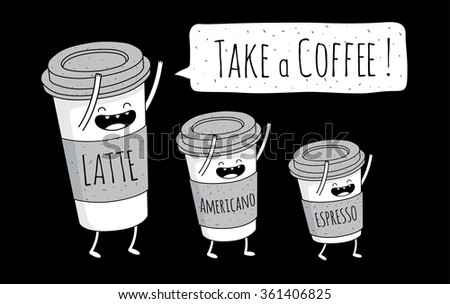"""Paper coffee cup """"Take a coffee"""". Comic characters. Vector illustrations. - stock vector"""