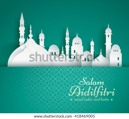 Paper graphic of islamic mosque. Salam Aidilfitri means celebration day. Maaf zahir dan batin means please forgive (me) outwardly and internally. - stock vector