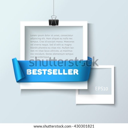 Paper photo frames composition. Vector photo frame template with blue ribbon ant text Bestseller for web sites and presentation. Photo frames illustration. Art gallery template with photo frame - stock vector
