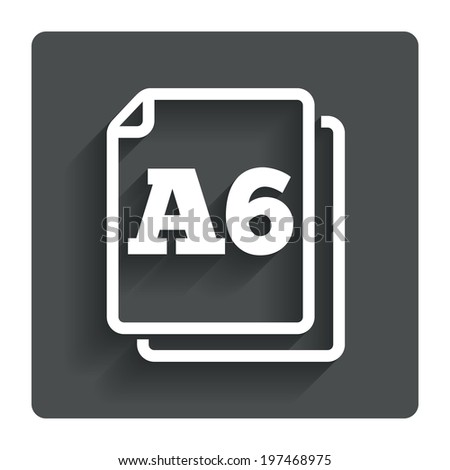 Paper size A6 standard icon. File document symbol. Gray flat button with shadow. Modern UI website navigation. Vector