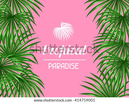 Paradise card with palms leaves. Decorative image tropical leaf of palm tree Livistona Rotundifolia. Image for holiday invitations, greeting cards, posters, brochures and advertising booklets. - stock vector