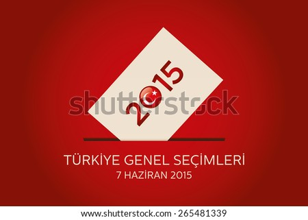 Parliamentary elections in Turkey 2015. English: English: TURKEY GENERAL ELECTIONS - JUNE 7. Turkish Flag symbol and Ballot Box in a red background  - stock vector