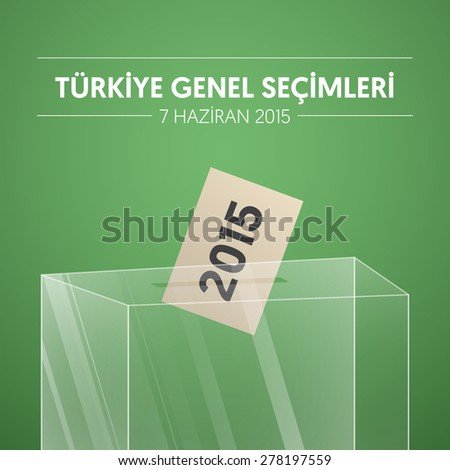 Parliamentary elections in Turkey 2015. English: English: TURKEY GENERAL ELECTIONS - JUNE 7. Transparent Ballot Box in gradient background.