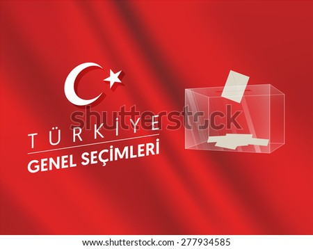 Parliamentary elections in Turkey 2015. English: Turkey General Elections. Ballot Box - Turkish Flag Symbol Vector - stock vector