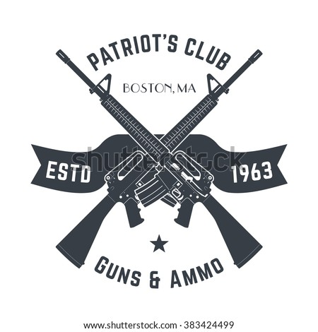 Patriots club vintage logo with automatic guns, vintage gun shop sign with assault rifles, gun store emblem isolated on white, vector  - stock vector