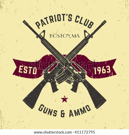 Patriots club vintage logo with crossed automatic guns, gun shop vintage sign with assault rifles, gun store emblem, vector illustration - stock vector